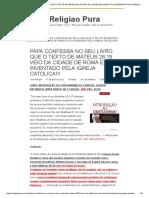 PAPA CONFESSA NO SEU LIVRO QUE O TEXTO DE MATEUS 28_19 VEIO DA CIDADE DE ROMA E FOI INVENTADO PELA IGREJA CATOLICA!!! – Religiao Pura