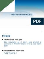 MEGA Publisher 2009 Nivel 2 ESP - Training Handout