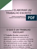 comoelaborarumtrabalhoescrito-140316092506-phpapp02