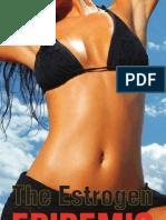 Estrogen Epidemic