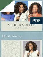 Mi lider Modelo - Oprah