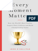 Every Moment Matters - How the World's Best Coaches Inspire Their Athletes and Build Championship Teams
