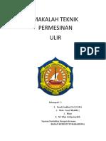 MAKALAH_TEKNIK_PERMESINAN_ULIR_Kelompok.docx