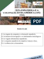 A CONQUISTA ESPANHOLA E A COLONIZAÇÃO DA AMÉRICA