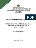 Projeto Pedagógico do Curso de Pós-Graduação lato sensu em Docência para a Educação Profissional e Tecnológica.