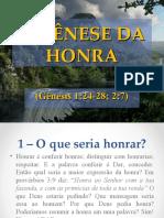 A GÊNESE DA HONRA Gênesis 1:24-28; 2:7