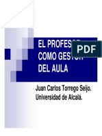 EL PROFESOR COMO GESTOR DEL AULA. Juan Carlos Torrego Seijo. Universidad de Alcalá.