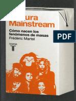 Martel,  F.  (2011). Cultura  mainstream