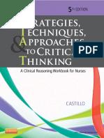 Strategies, Techniques,  Approaches to Critical Thinking A Clinical Reasoning Workbook for Nurses, 5e by Sandra Luz Martinez de Castillo EdD  RN.pdf