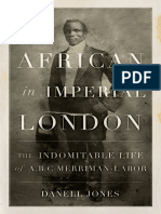 An African in Imperial London The Indomitable Life of A.B.C. Merriman-Labor