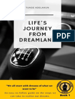 LIFE'S JOURNEY FROM DREAMLAND