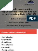 Apresentação tese Um estudo pancromático espacialmente resolvido dos 500 pc internos da galáxia NGC 1052