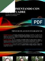 EXPERIMENTANDO CON EL ENCUADRE.pptx