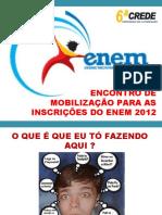 ORIENTAÇÕES SOBRE O ENEM-SISU-PROUNI-2012