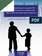 Uma Presença Ausente - Amor e Família Para Adolescentes Acolhidos