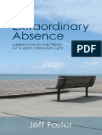 Extraordinary Absence_ Liberation in the Midst of a Very Ordinary Life, An - Jeff Foster.pdf