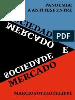 Sotelo Felippe, Marcio - Pandemia, a antitese entre sociedade e mercado (2020)