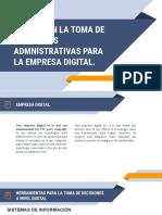 MEJORA EN LA TOMA DE DECISIONES ADMNISTRATIVAS PARA LA EMPRESA DIGITAL FINAL