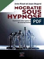 Démocratie sous hypnose_ Comment décrypter les techniques de manipulation en politique - Kévin Finel & Jean Dupré.pdf