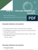 Aula 04 - Alocação dinâmica de memória