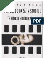 Notiuni de Baza in Studiul Tehnicii Fotografice - STELIAN ACEA