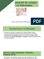 Administración de vacunas por vía Subcutánea.pptx