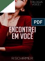 Encontrei em Voce (Trilogia Voce Livro 1) - R. Schirmer