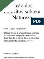 Ação dos Espíritos sobre a Natureza.pptx