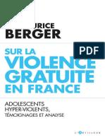 Sur la violence gratuite en France  Adolescents hyper-violents, témoignages et analyse (French Edition) by Docteur Maurice Berger (z-lib.org).epub