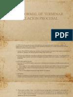 MODO NORMAL DE TERMINAR LA RELACIÓN PROCESAL 16-05-20