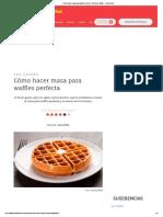 Cómo hacer masa para waffles perfecta - Receta de waffles - Cocina Vital.pdf