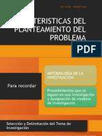 CARACTERISTICAS DEL PLANTEAMIENTO DEL PROBLEMA