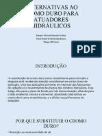 ALTERNATIVAS AO CROMO DURO PARA ATUADORES HIDRÁULICOS