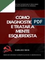 Como Diagnosticar e Tratar a Mente Esquerdista
