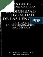 MORENO CABRERA Juan Carlos - La dignidad e igualdad de las lenguas Critica de la discriminacion linguistica.pdf