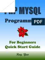 PHP MYSQL Programming, For Beginners, Quick Start Guide.