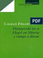 Foldenyi Lazlo. Dostoyevski Lee A Hegel En Siberia Y Rompe A Llorar..pdf