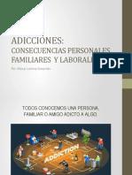 CONSECUENCIAS FAMILIARES  Y LABORALES DE LAS ADICCIONES.pptx