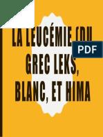 La leucémie (du grec leks, blanc