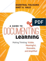 A Guide To Documenting Learning_ Making Thinking Visible, Meaningful, Shareable, And Amplified