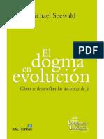 El dogma en evolución. Cómo se desarrollan las doctrinas de fe, Seewald, Michael 2018