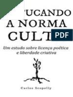 Cutucando a Norma Culta_ Um estudo sobre licença poética e liberdade criativa