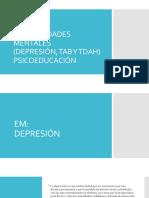 Enfermedades mentales (Depresión , TAB y psicoeducación)
