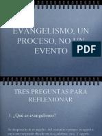 EVANGELISMO UN PROCESO, NO UN EVENTO