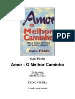 Amor O Melhor Caminho - Caio Fábio.doc