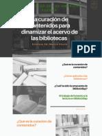 La curación de contenidos para dinamizar el acervo de bibliotecas.pdf