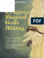 Praying beyond God's ability _ the enigma of unanswered prayer ( Roy Hicks ).pdf