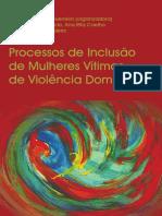 Lei Maria da Penha - Processos de Inclusão de Mulheres Vítimas de Violência Doméstica