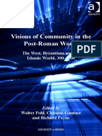 Visions of Community in the Post-Roman World The West, Byzantium and the Islamic World 300-1100 - 2012.pdf