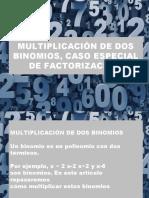 MULTIPLICACIÓN DE DOS BINOMIOS, CASO ESPECIAL DE FACTORIZACIÓN